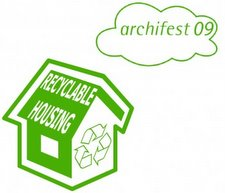 ArchiFest 2009: Design Competition: New Ideas for Recyclable Housing