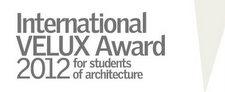 Velux Award 2012 for Students of Architecture